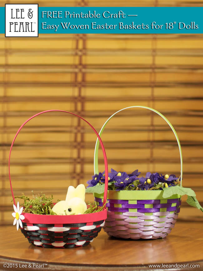Make beautiful Easter gifts for your 18 inch American Girl and other dolls with our FREE Easter basket craft printable project from Lee & Pearl™