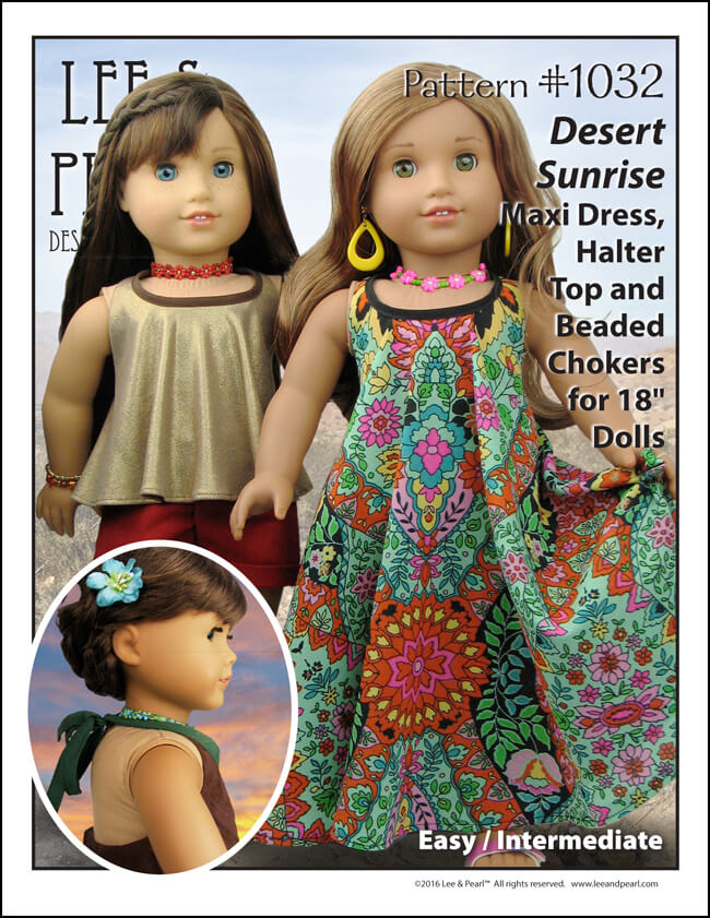 Introducing Lee & Pearl Pattern 1032: Desert Sunrise Maxi Dress, Halter Top and Beaded Chokers for 18 Inch Dolls. Get your American Girl dolls summer-ready with gauzy MAXI DRESSES and loose floaty TOPS, draped in beautiful folds from a flattering bias tape-bound halter neckline. Then complete your girl's boho look with the perfect handmade BEADED CHOKER. Find this pattern in our Etsy store at https://www.etsy.com/listing/397805083/lp-1032-desert-sunrise-maxi-dress-halter