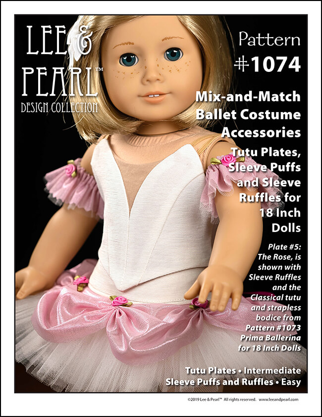 Introducing Lee & Pearl Pattern 1074: Mix and Match Ballet Costume Accessories — Tutu Plates, Sleeve Puffs and Sleeve Ruffles for 18 Inch Dolls