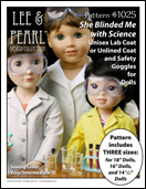 Our FREE gift to 2017 Lee & Pearl mailing list subscribers - Pattern 1025: She Blinded Me with Science Unisex Lab Coat or Unlined Coat and Safety Goggles for Dolls. This pattern is our first multi-size bundle, and includes patterns that fit 18 inch American Girl-sized dolls, 16 inch A Girl for All Time dolls and 14 1/2 inch Wellie Wisher-sized dolls.